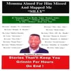 Momma Aimed for Him and Slapped Me Silly! audiobook by James M. Spears