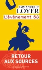 L'événement 68 eBook by Emmanuelle Loyer