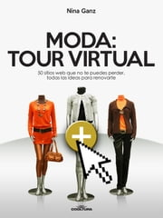 Moda: Tour Virtual - 50 sitios que no te puedes perder, todas las ideas para renovarte ebook by Kobo.Web.Store.Products.Fields.ContributorFieldViewModel