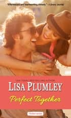 Perfect Together ebook by Lisa Plumley