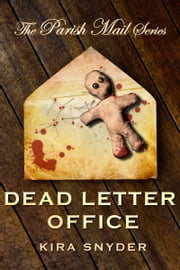 Dead Letter Office, Parish Mail 1 ebook by Kira Snyder