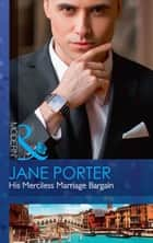 His Merciless Marriage Bargain (Mills & Boon Modern) (Conveniently Wed!, Book 1) ekitaplar by Jane Porter