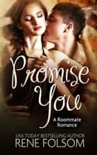 Promise You ebook by Rene Folsom