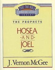 Hosea / Joel - The Prophets (Hosea/Joel) ebook by J. Vernon McGee