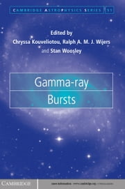 Gamma-ray Bursts ebook by Chryssa Kouveliotou,Ralph A. M. J. Wijers,Stan Woosley