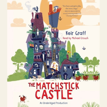 The Matchstick Castle audiobook by Keir Graff