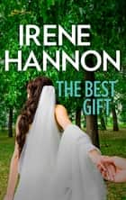 The Best Gift ebook by Irene Hannon