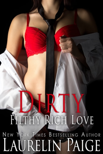 Dirty Filthy Rich Love ebook by Laurelin Paige