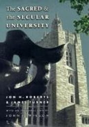 Sacred and Secular University ebook by Roberts, Jon H.