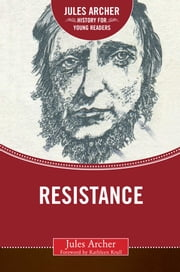 Resistance eBook by Jules Archer, Kathleen Krull