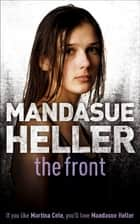 The Front - What do they have to hide? ebook by Mandasue Heller