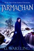 Tarmachan ebook by Geoffrey Wakeling