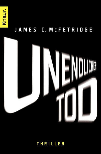 Unendlicher Tod - Thriller ebook by James C. McFetridge