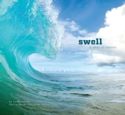 Swell - A Year of Waves ebook by Evan Slater,Peter Taras