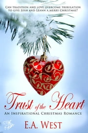 Trust of the Heart ebook by E.A. West