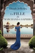 La Fille du marchand de saphirs ebook by Fanny Adams, Dinah Jefferies