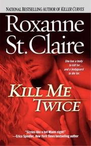 Kill Me Twice ebook by Roxanne St. Claire