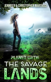 PLanet Urth: The Savage Lands - Planet Urth, #2 ebook by Jennifer Martucci,Christopher Martucci