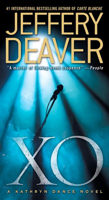 XO: A Kathryn Dance Novel - A Kathryn Dance Novel ebook by Jeffery Deaver