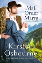 Mail Order Marm - Brides of Beckham, #24 ebook by Kirsten Osbourne