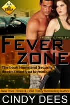 Fever Zone (A Romantic Thriller) - Military Romance eBook by Cindy Dees