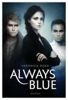 Always Blue ebook by Veronica Rossi, Alexandra Maillard
