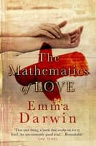 The Mathematics of Love ebook by Emma Darwin