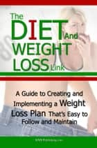 The Diet And Weight Loss Link ebook by KMS Publishing