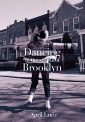 Dancing in the Streets of Brooklyn ebook by April Lurie
