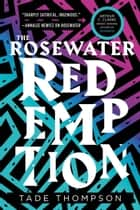 The Rosewater Redemption ebook by Tade Thompson