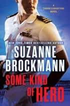 Some Kind of Hero ebook by Suzanne Brockmann