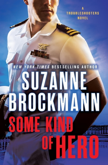 Some Kind of Hero - A Troubleshooters Novel ebook by Suzanne Brockmann
