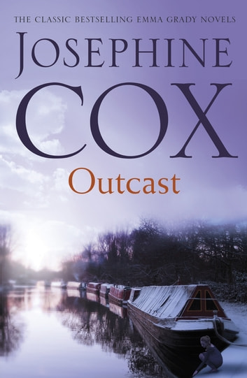 Outcast - The past cannot be forgotten… (Emma Grady trilogy, Book 1) ebook by Josephine Cox