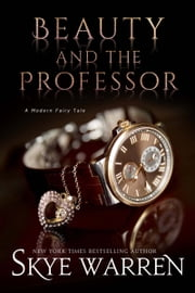 Beauty and the Professor ebook by Skye Warren