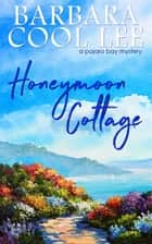 Honeymoon Cottage ebook by Barbara Cool Lee