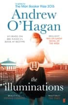 The Illuminations ebook by Andrew O'Hagan