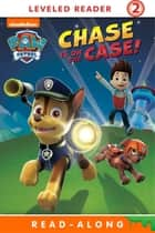 Chase is on the Case (PAW Patrol) ebook by Nickelodeon Publishing