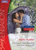 Exposed - Misbehaving With The Magnate ebook by Kelly Hunter