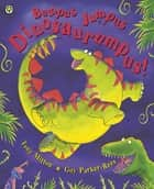 Bumpus Jumpus Dinosaurumpus eBook by Tony Mitton, Guy Parker-Rees