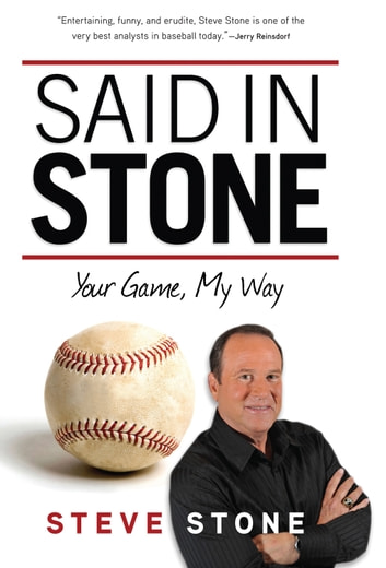Said in Stone - Your Game, My Way ebook by Steve Stone