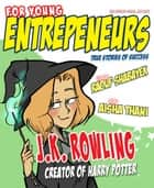 For Young Entrepreneurs, Story of J.K. Rowling ebook by Raouf Shabayek