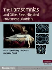 The Parasomnias and Other Sleep-Related Movement Disorders ebook by Michael J. Thorpy, MD,Giuseppe Plazzi, MD