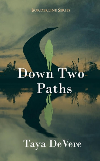 Down Two Paths - Borderline, #2 ebook by Taya DeVere