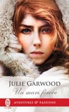 Un mari féroce eBook by Julie Garwood, Paul Benita