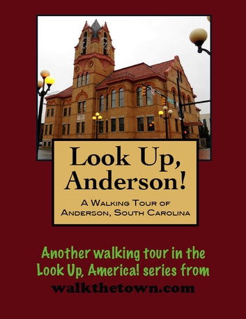 A Walking Tour of Anderson, South Carolina ebook by Doug Gelbert