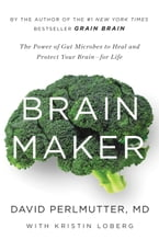 Brain Maker, The Power of Gut Microbes to Heal and Protect Your Brainfor Life