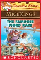 The Famouse Fjord Race (Geronimo Stilton Micekings #2) ebook by