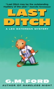 Last Ditch - A Leo Waterman Mystery ebook by G.M. Ford