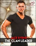 The Clan Leader ebook by Jack Byrne