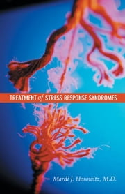 Treatment of Stress Response Syndromes ebook by Horowitz, Mardi J.